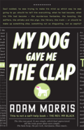 9781921696985_MYDOGGAVEMETHECLAP_WEB